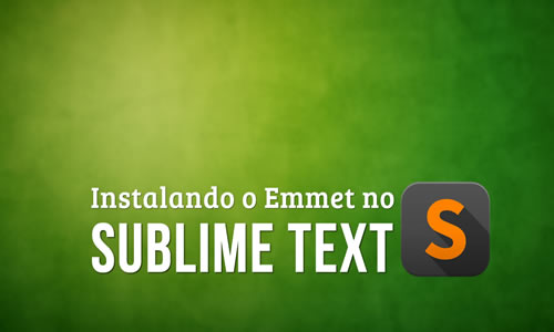 Como instalar o Emmet no Sublime Text
